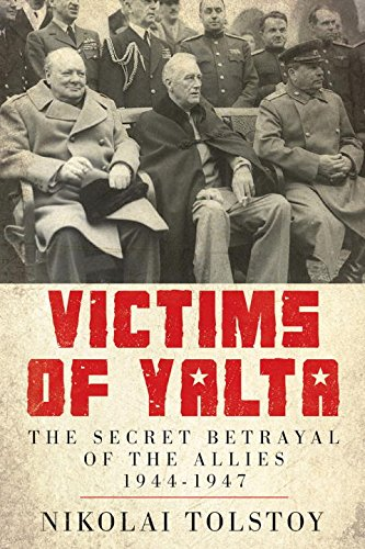 9781605984544: Victims of Yalta: The Secret Betrayal of the Allies: 1944-1947