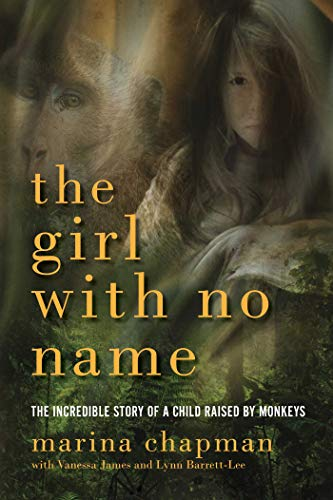9781605984742: The Girl With No Name: The Incredible True Story of a Child Raised by Monkeys