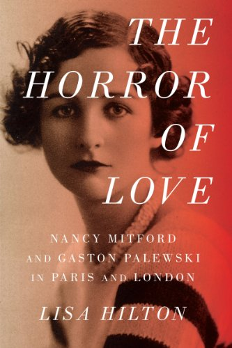 9781605985114: The Horror of Love: Nancy Mitford and Gaston Palewski in Paris and London