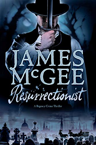 9781605985244: Resurrectionist: A Regency Crime Thriller (Regency Crime Thrillers)