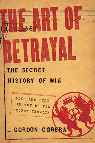 9781605985282: The Art of Betrayal: The Secret History of Mi6: Life and Death in the British Secret Service