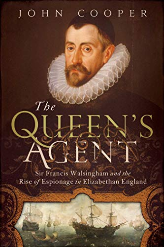 9781605985336: The Queen's Agent: Francis Walsingham at the Court of Elizabeth I