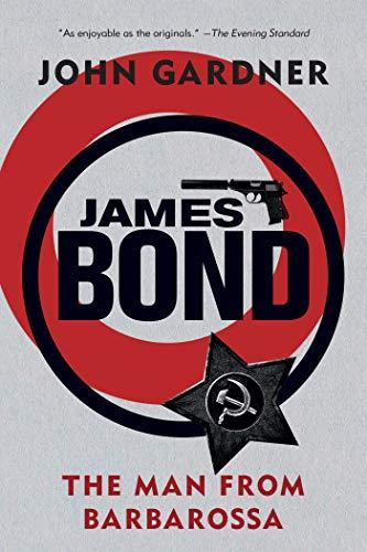 The Man from Barbarossa (James Bond Novels): Gardner, John