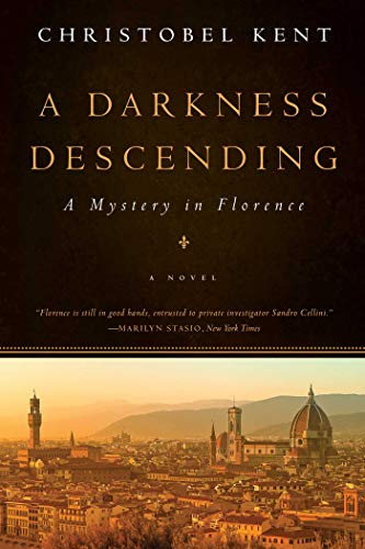 A Darkness Descending: A Mystery in Florence: Kent, Christobel