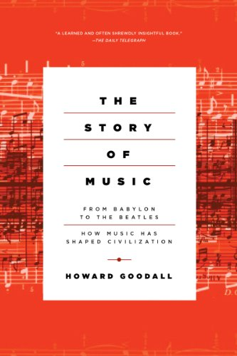 9781605985381: The Story of Music: From Babylon to the Beatles: How Music Has Shaped Civilization
