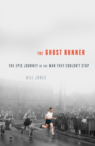 9781605985411: The Ghost Runner: The Epic Journey of the Man They Couldn't Stop