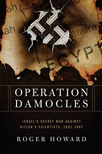9781605985657: Operation Damocles: Israel's Secret War Against Hitler's Scientists, 1951-1967