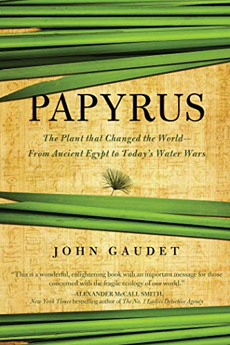 9781605985664: Papyrus: The Plant that Changed the World: From Ancient Egypt to Today's Water Wars