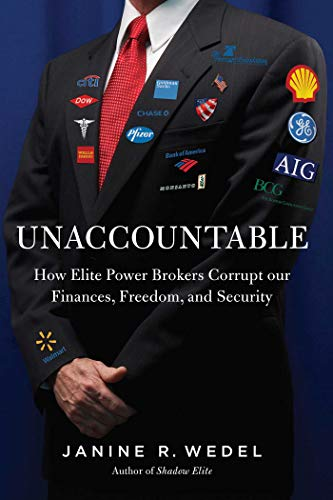 9781605985824: Unaccountable: How Elite Power Brokers Corrupt our Finances, Freedom, and Security