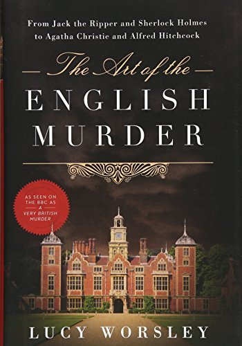9781605986340: The Art of the English Murder: From Jack the Ripper and Sherlock Holmes to Agatha Christie and Alfred Hitchcock