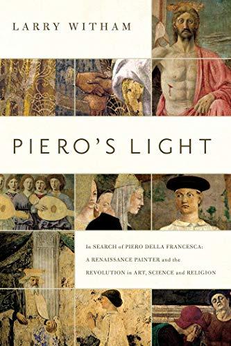 9781605986937: Piero's Light. In Search Of Piero Della Francesca