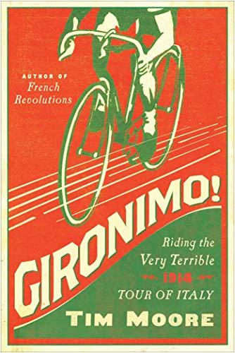 9781605987781: Gironimo! - Riding the Very Terrible 1914 Tour of Italy