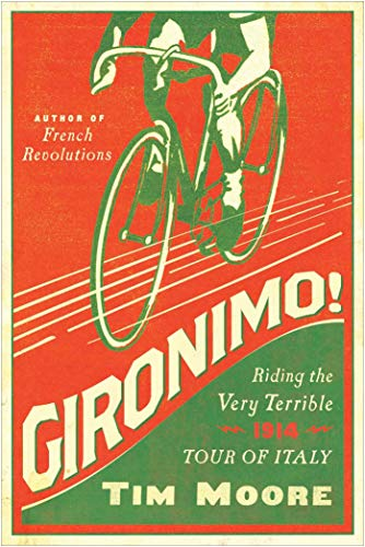 9781605987781: Gironimo!: Riding the Very Terrible 1914 Tour of Italy