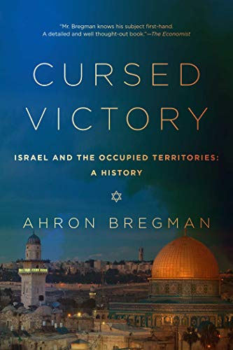9781605987804: Cursed Victory: A History of Israel and the Occupied Territories, 1967 to the Present