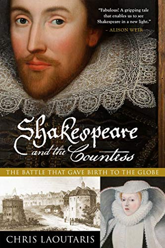 9781605987927: Shakespeare and the Countess: The Battle that Gave Birth to the Globe