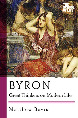 Byron: Great Thinkers on Modern Life: Bevis, Matthew