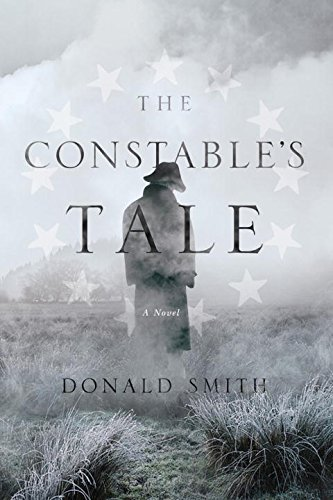 The Constable's Tale: A Novel of Colonial America: Smith, Donald