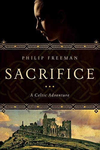 Sacrifice: A Celtic Adventure: Freeman, Philip
