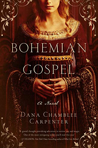 Bohemian Gospel: A Novel: Carpenter, Dana Chamblee