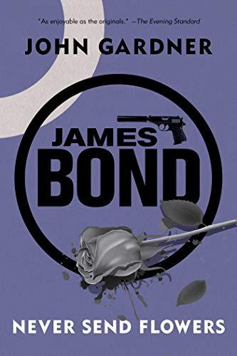 9781605989037: James Bond: Never Send Flowers: A 007 Novel