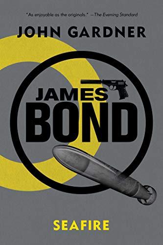 James Bond: SeaFire: A 007 Novel: Gardner, John