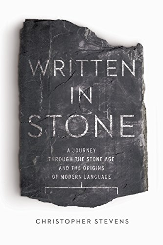 9781605989075: Written in Stone: A Journey Through the Stone Age and the Origins of Modern Language