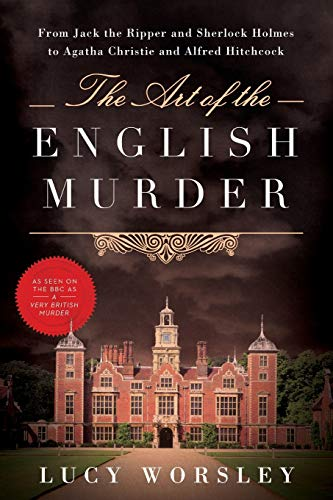 9781605989099: The Art of the English Murder: From Jack the Ripper and Sherlock Holmes to Agatha Christie and Alfred Hitchcock