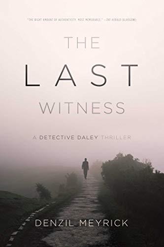 The Last Witness: A Detective Daley Thriller: Meyrick, Denzil