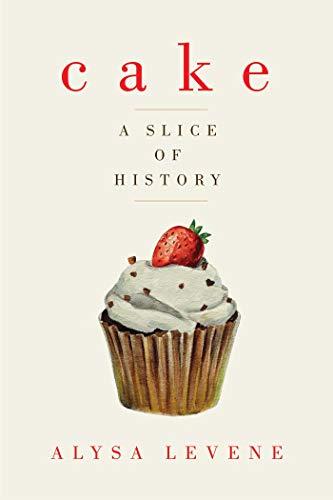9781605989273: Cake: A Slice of History
