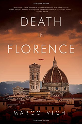 Death in Florence. An Inspector Bordelli Mystery: Vichi, Marco