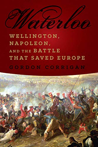 9781605989396: Waterloo: Wellington, Napoleon, and the Battle that Saved Europe