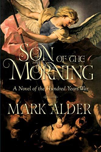 Son of the Morning: A Novel: Mark Alder