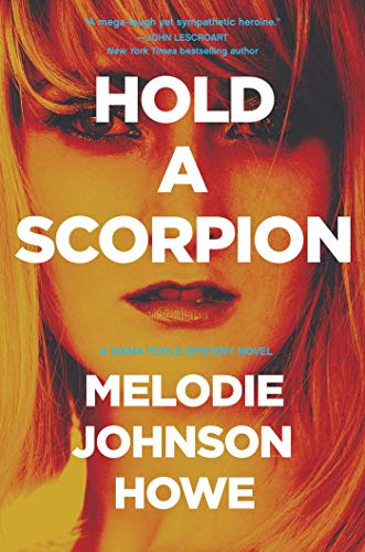9781605989679: Hold a Scorpion: A Diana Poole Thriller (Diana Poole Mysteries)