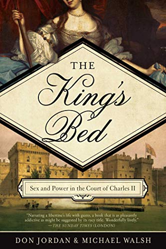 9781605989693: The King's Bed: Ambition and Intimacy in the Court of Charles II