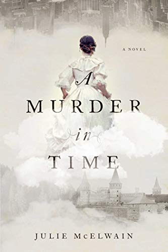 A Murder in Time: A Novel (Kendra: McElwain, Julie