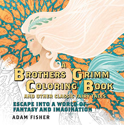 9781605989839: A Brothers Grimm Coloring Book and Other Classic Fairy Tales: Escape into a World of Fantasy and Imagination