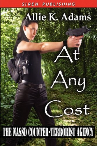 9781606010648: At Any Cost [The NASSD Counter-Terrorist Agency 1]