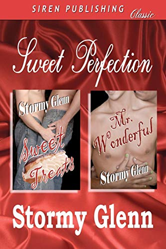 Sweet Perfection [Sweet Treats, Mr. Wonderful] (Siren Publishing): Stormy Glenn