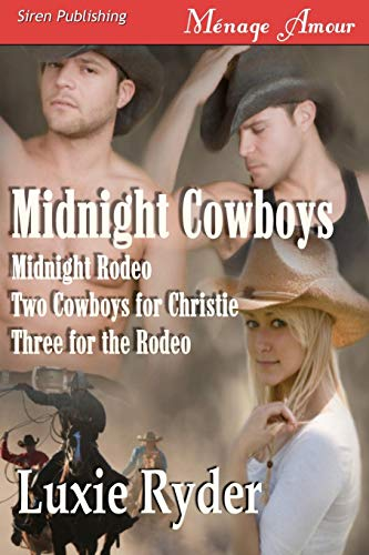 Midnight Cowboys [Midnight Rodeo, Two Cowboys for: Ryder, Luxie