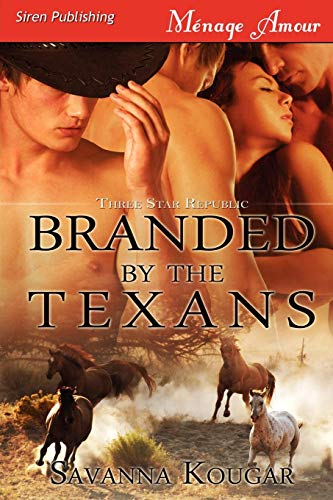9781606013458: Branded by the Texans [Three Star Republic] (Siren Publishing Menage Amour)
