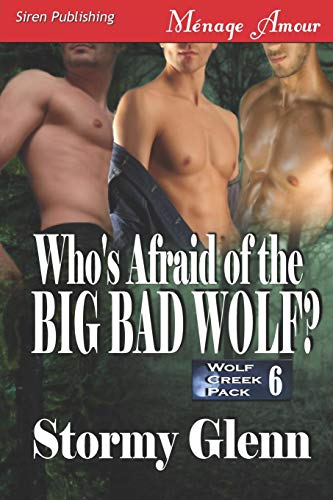 9781606013809: Who's Afraid of the Big Bad Wolf? [Wolf Creek Pack 6] (Siren Publishing Menage Amour Manlove)