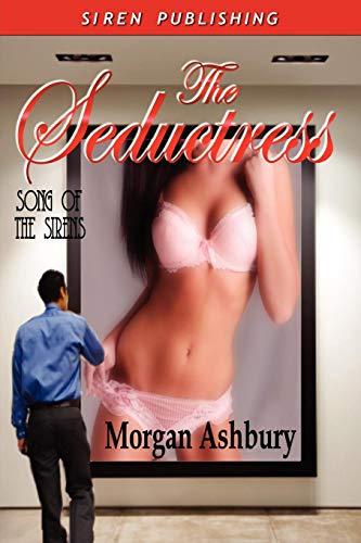The Seductress [Song of the Sirens 1]: Morgan Ashbury