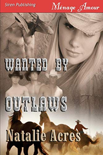 9781606014677: Wanted by Outlaws (Siren Menage Amour #43)