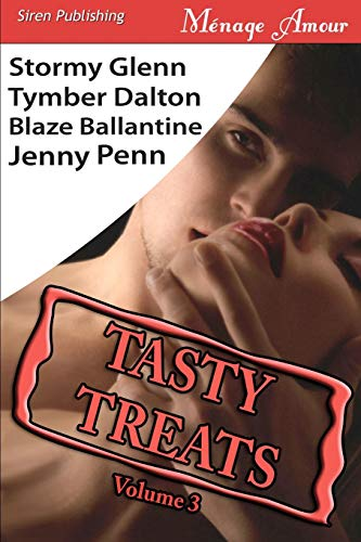 9781606014745: Tasty Treats Anthology, Vol. 3: Man to Man, Boiling Point, Swan Song, Claiming Kristen (Siren Menage Amour)