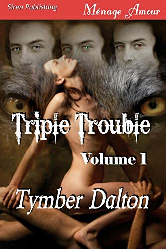 Triple Trouble, Volume 1 Trouble Comes in Threes, Storm Warning (Siren Menage Amour): Tymber Dalton