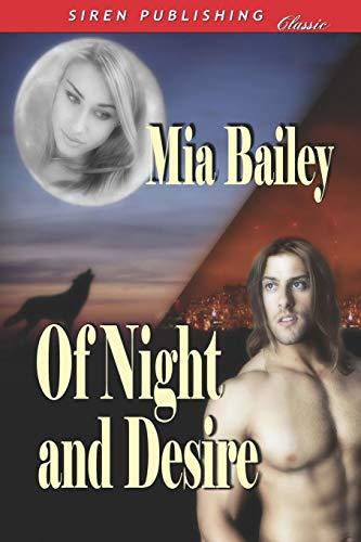 Of Night and Desire (Siren Publishing Classic): Mia Bailey