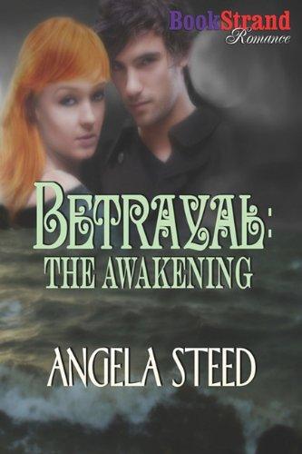 9781606017760: Betrayal: The Awakening (Bookstrand Publishing Romance)