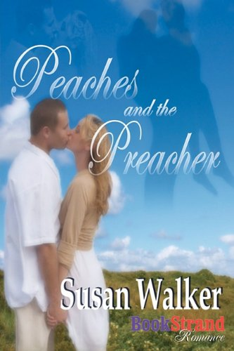 Peaches and the Preacher (Bookstrand Publishing Romance) (1606017772) by Walker, Susan