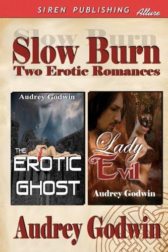 Slow Burn: Two Erotic Romances [The Erotic Ghost, Lady Evil] (Siren Publishing Allure): Audrey ...