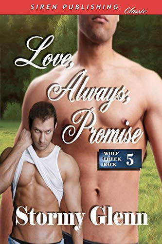 9781606017913: Love, Always, Promise [Wolf Creek Pack 5] (Siren Publishing Classic Man Love)